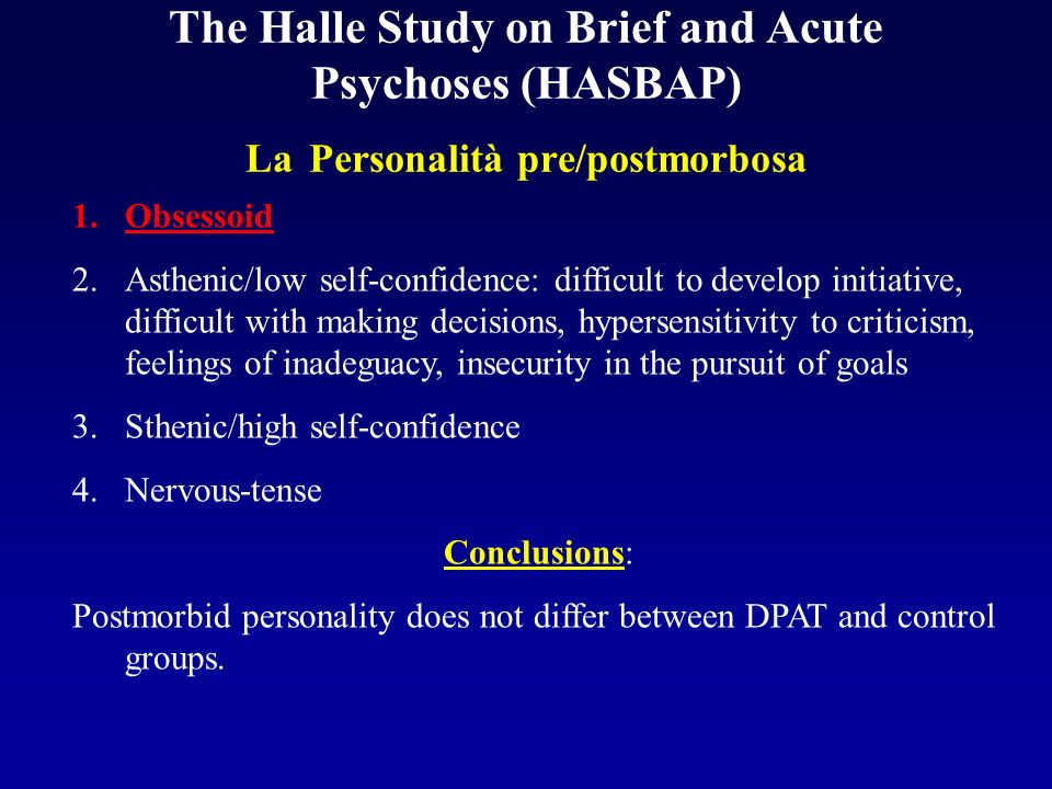 The Halle Study on Brief and Acute Psychoses (HASBAP) La Personalità pre/postmorbosa