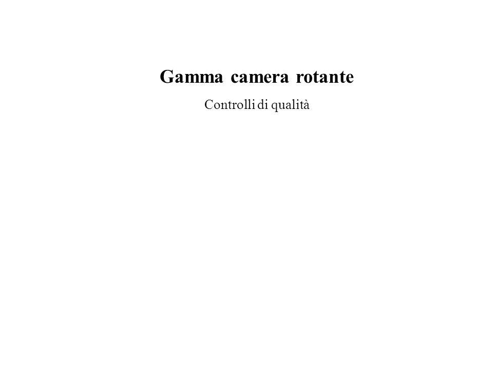 Gamma camera rotante Controlli di qualità