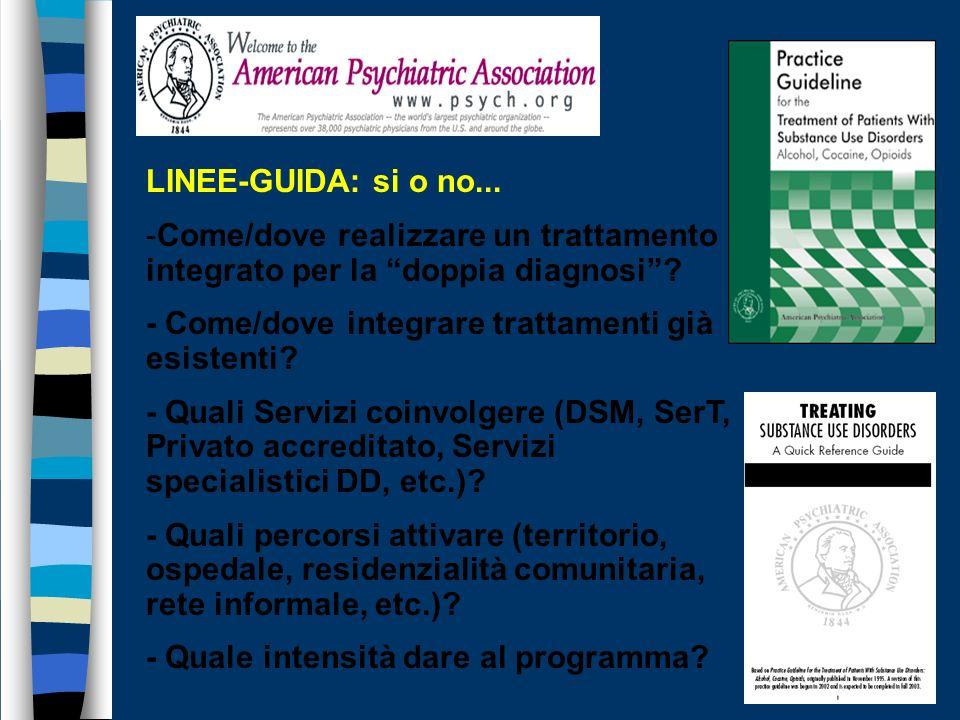 LINEE-GUIDA: si o no... Come/dove realizzare un trattamento integrato per la doppia diagnosi - Come/dove integrare trattamenti già esistenti