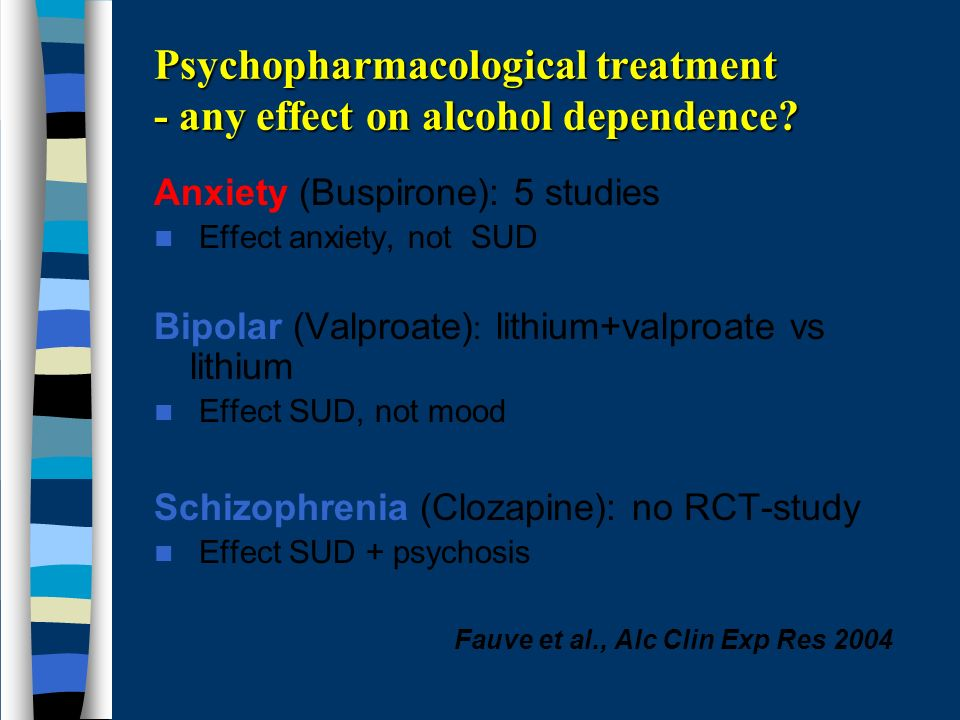 Psychopharmacological treatment - any effect on alcohol dependence