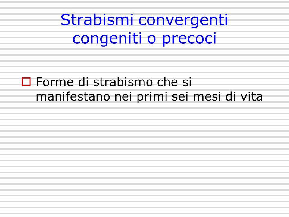 Strabismi convergenti congeniti o precoci