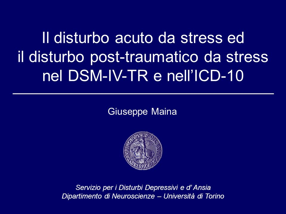 Il disturbo acuto da stress ed il disturbo post-traumatico da stress nel DSM-IV-TR e nell'ICD-10