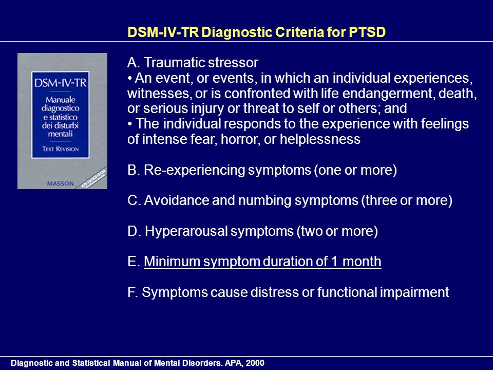 DSM-IV-TR Diagnostic Criteria for PTSD A. Traumatic stressor