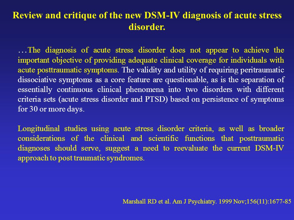 Review and critique of the new DSM-IV diagnosis of acute stress disorder.