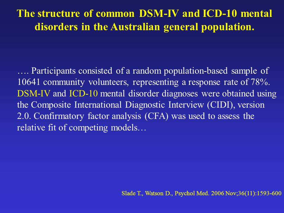 The structure of common DSM-IV and ICD-10 mental disorders in the Australian general population.