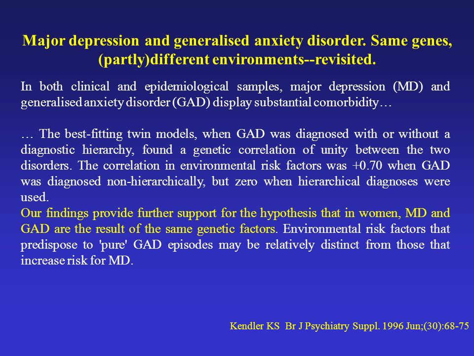 Major depression and generalised anxiety disorder
