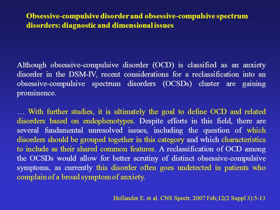 Obsessive-compulsive disorder and obsessive-compulsive spectrum disorders: diagnostic and dimensional issues