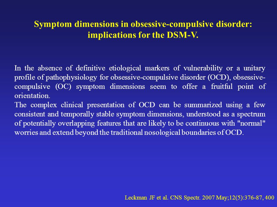 Symptom dimensions in obsessive-compulsive disorder: implications for the DSM-V.