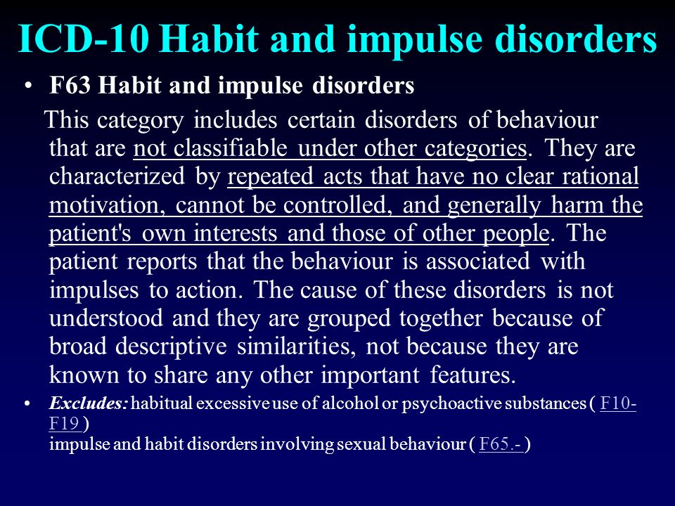 ICD-10 Habit and impulse disorders
