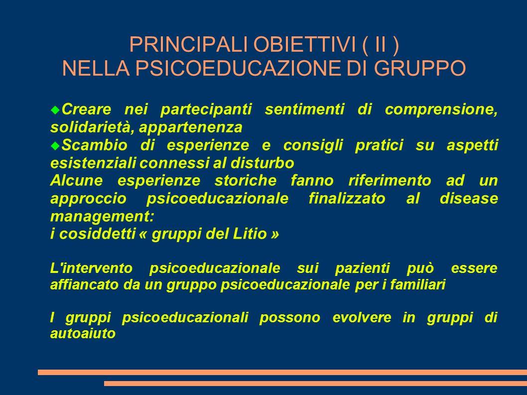 PRINCIPALI OBIETTIVI ( II ) NELLA PSICOEDUCAZIONE DI GRUPPO