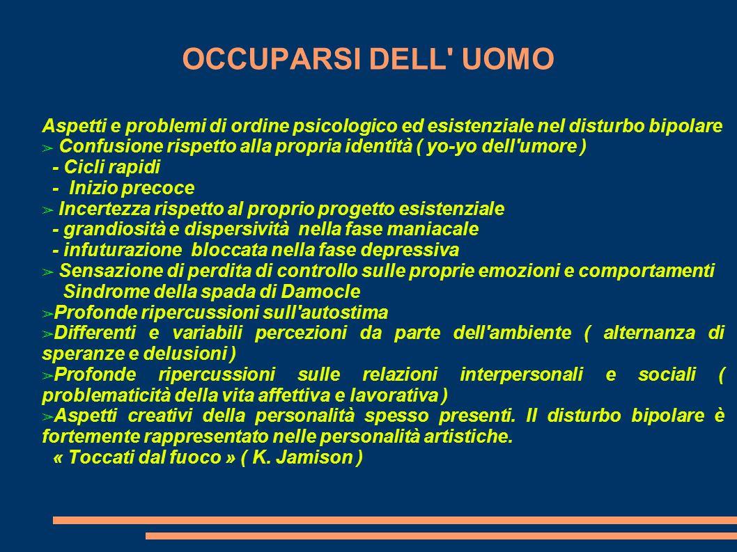 OCCUPARSI DELL UOMO Aspetti e problemi di ordine psicologico ed esistenziale nel disturbo bipolare.