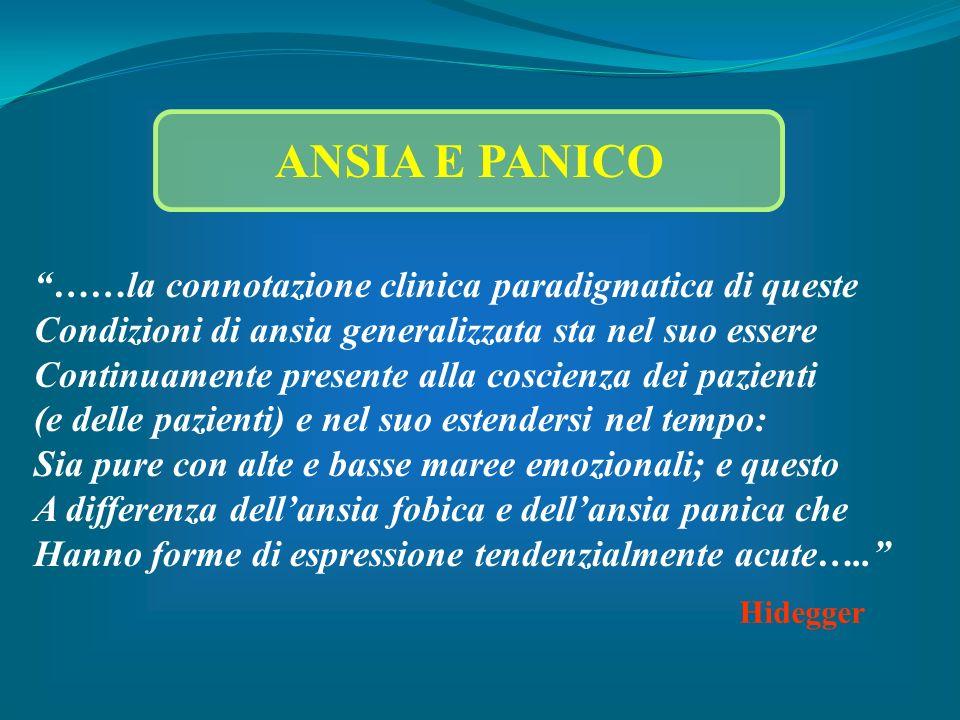 ANSIA E PANICO ……la connotazione clinica paradigmatica di queste