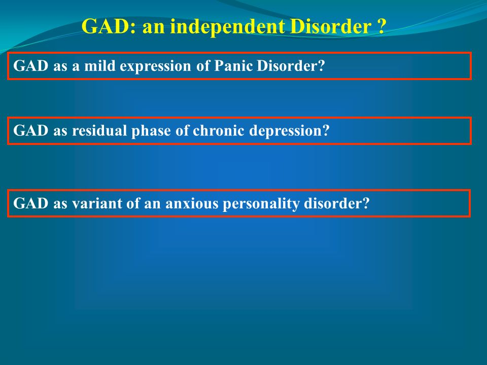 GAD: an independent Disorder