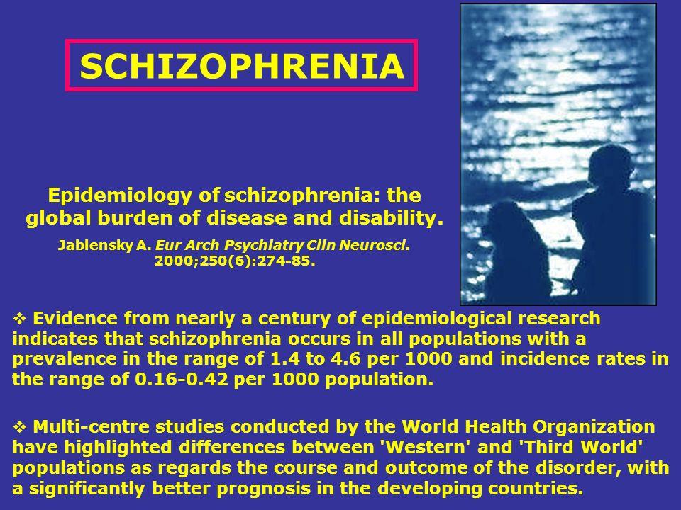 Jablensky A. Eur Arch Psychiatry Clin Neurosci. 2000;250(6):274-85.