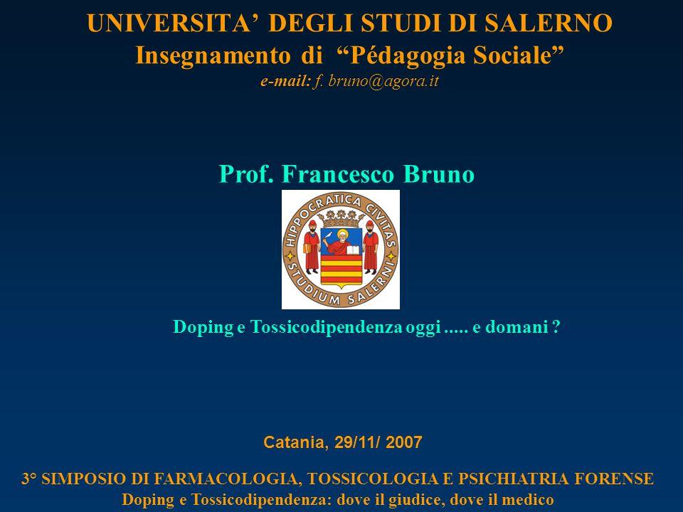 UNIVERSITA' DEGLI STUDI DI SALERNO Insegnamento di Pédagogia Sociale e-mail: f. bruno@agora.it