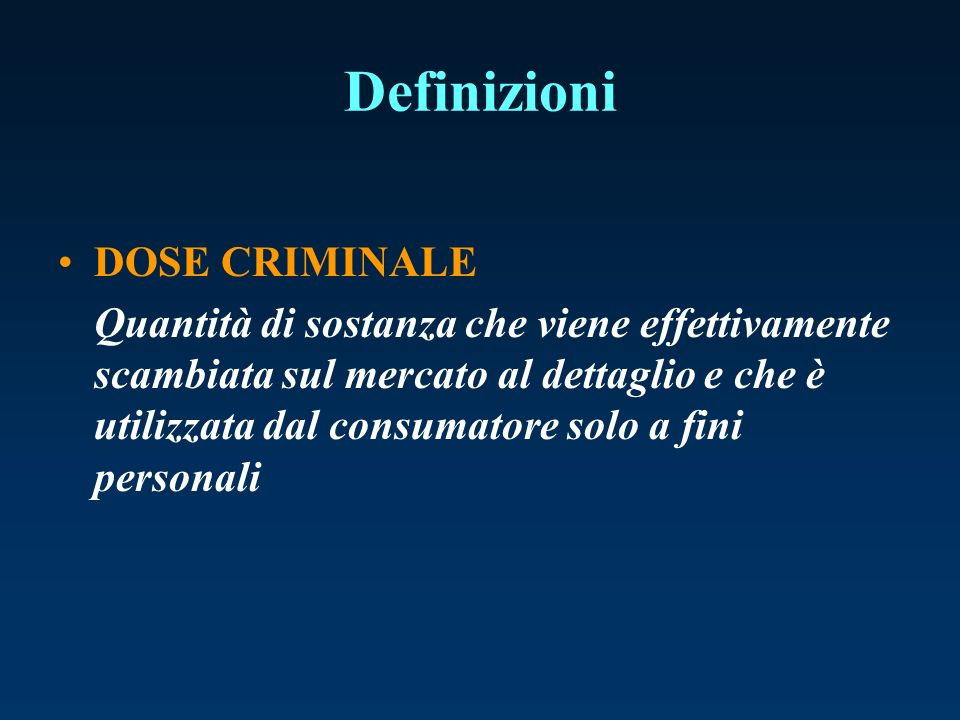 Definizioni DOSE CRIMINALE