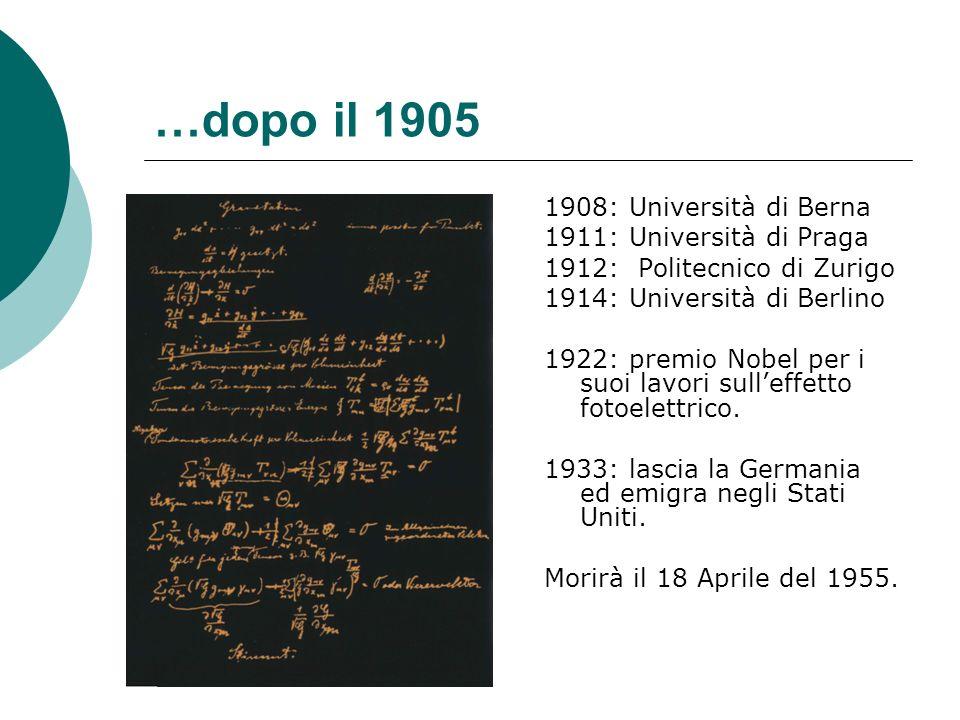 …dopo il 1905 1908: Università di Berna 1911: Università di Praga