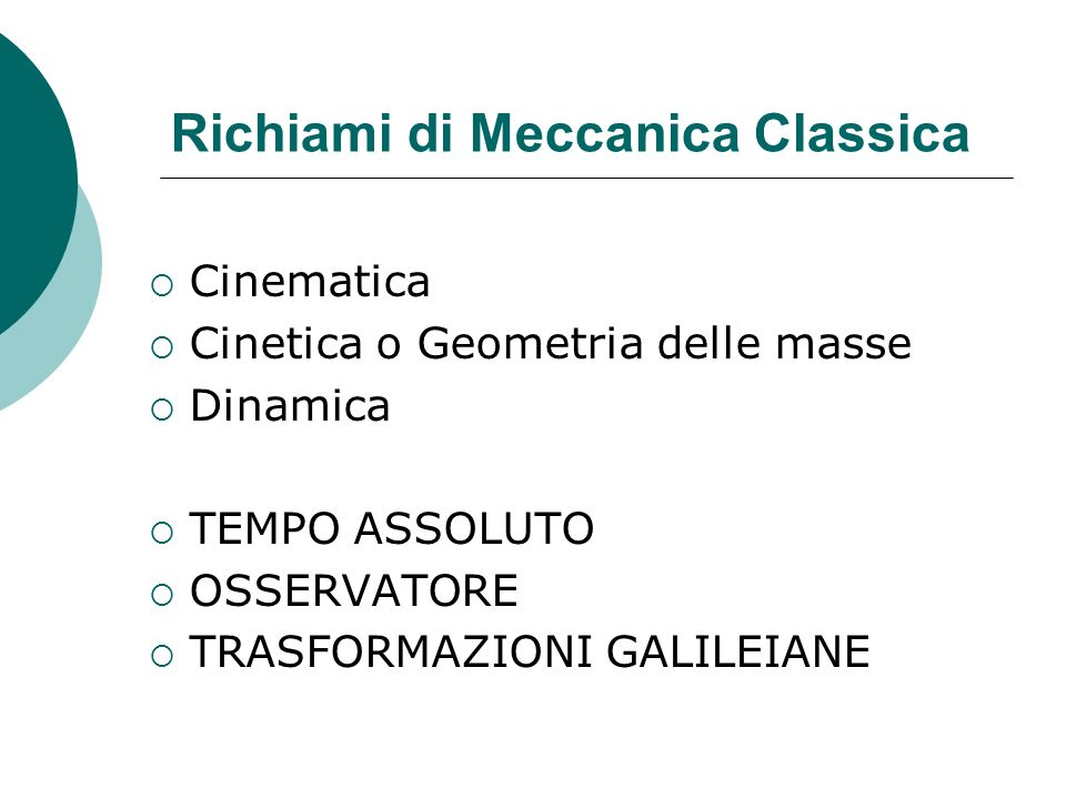 Richiami di Meccanica Classica