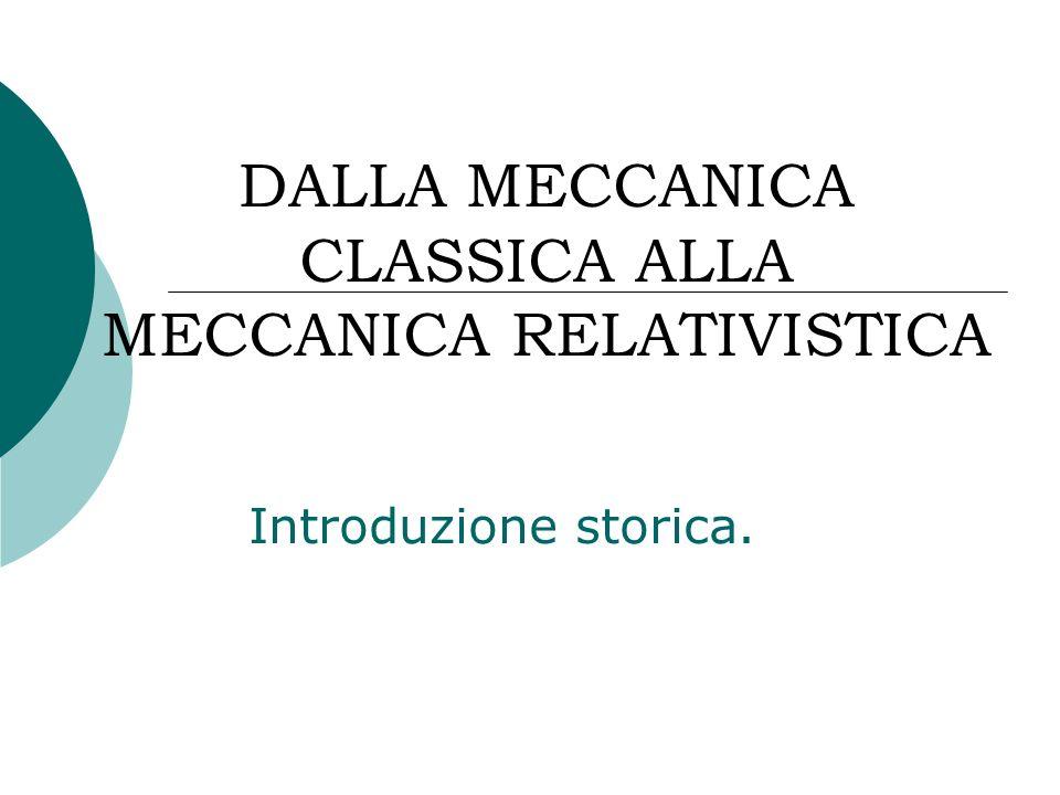 DALLA MECCANICA CLASSICA ALLA MECCANICA RELATIVISTICA