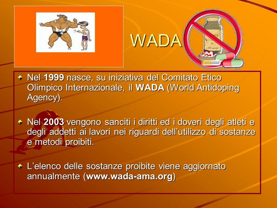 WADA Nel 1999 nasce, su iniziativa del Comitato Etico Olimpico Internazionale, il WADA (World Antidoping Agency).