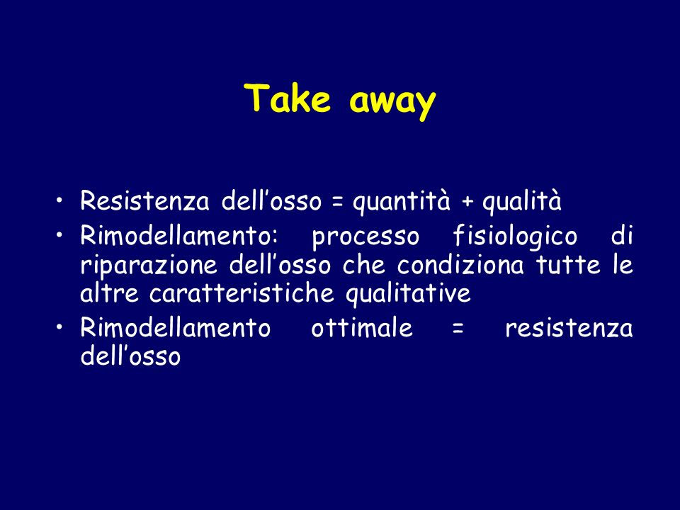 Take away Resistenza dell'osso = quantità + qualità