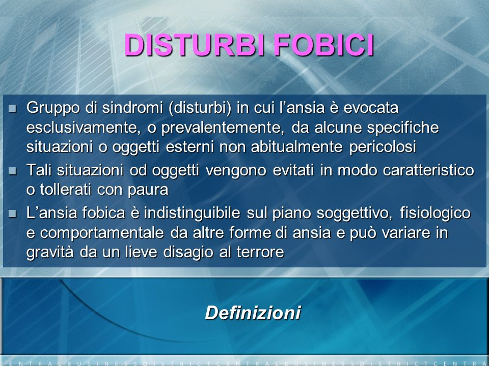 DISTURBI FOBICI Definizioni
