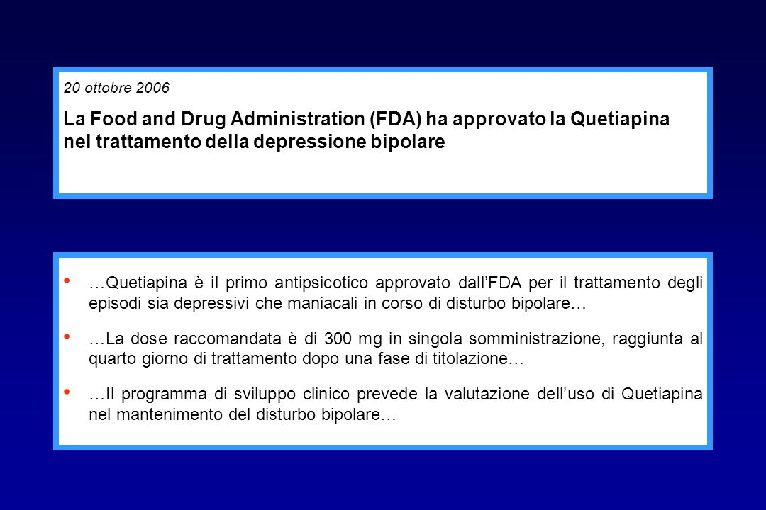 La Food and Drug Administration (FDA) ha approvato la Quetiapina