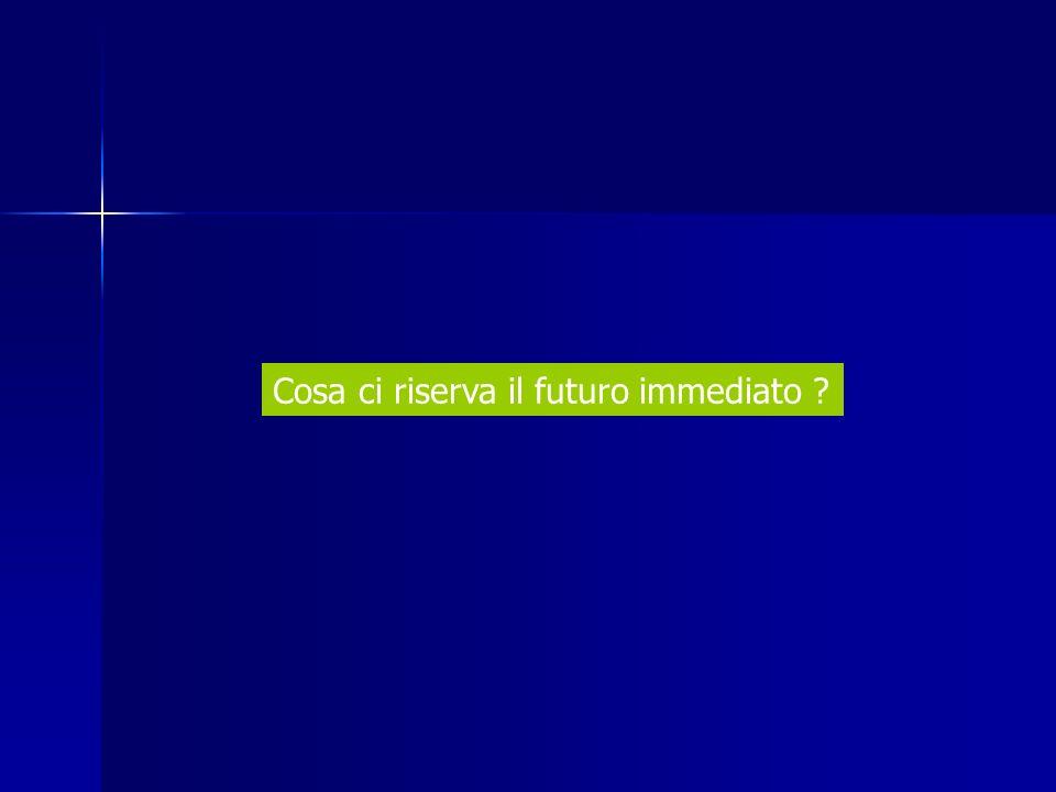 Cosa ci riserva il futuro immediato