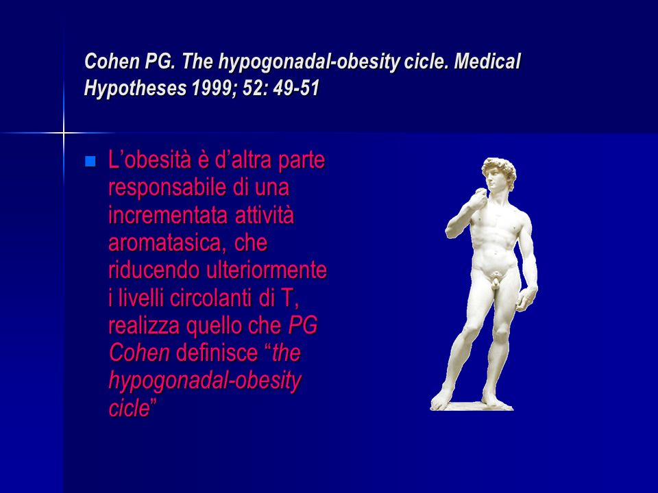 Cohen PG. The hypogonadal-obesity cicle