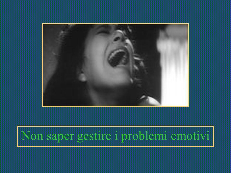 Non saper gestire i problemi emotivi