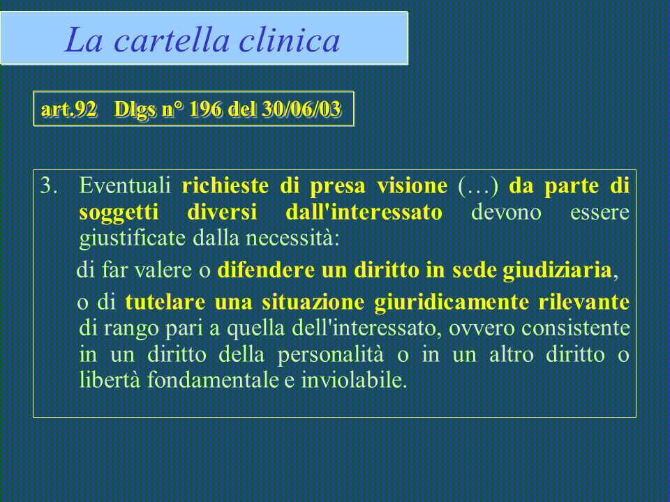 La cartella clinica art.92 Dlgs n° 196 del 30/06/03.