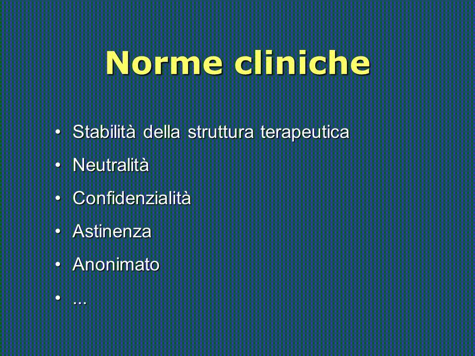 Norme cliniche Stabilità della struttura terapeutica Neutralità