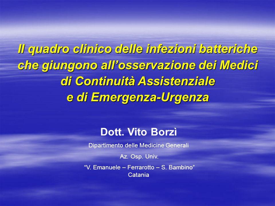 Il quadro clinico delle infezioni batteriche che giungono all'osservazione dei Medici di Continuità Assistenziale e di Emergenza-Urgenza