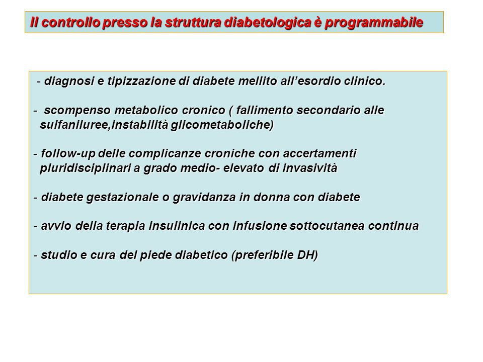 Il controllo presso la struttura diabetologica è programmabile