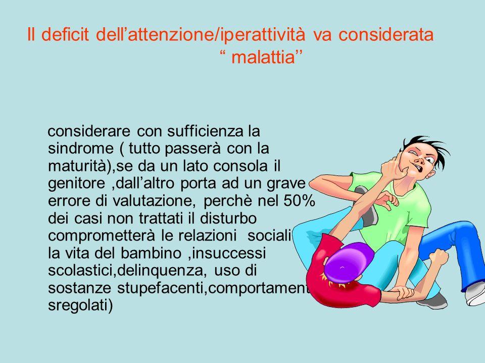 Il deficit dell'attenzione/iperattività va considerata malattia''