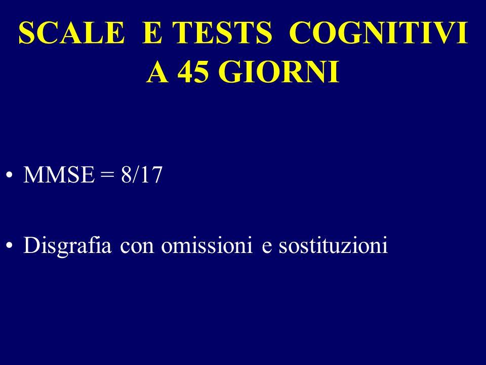 SCALE E TESTS COGNITIVI A 45 GIORNI