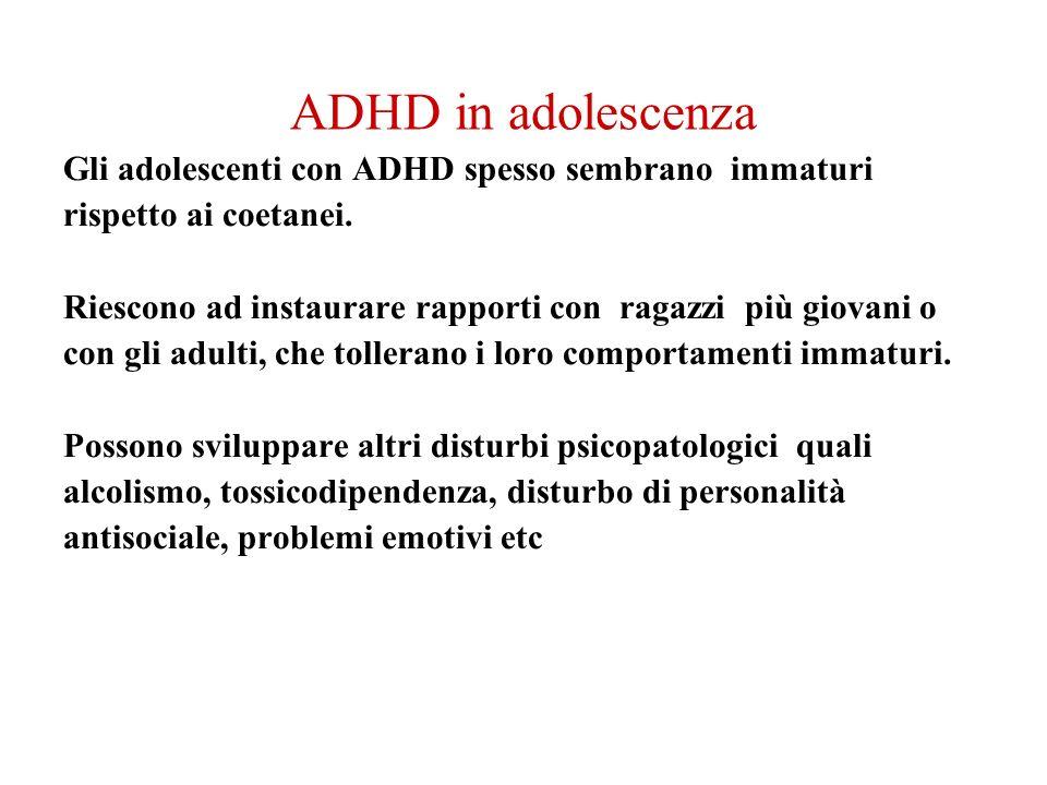 ADHD in adolescenza Gli adolescenti con ADHD spesso sembrano immaturi