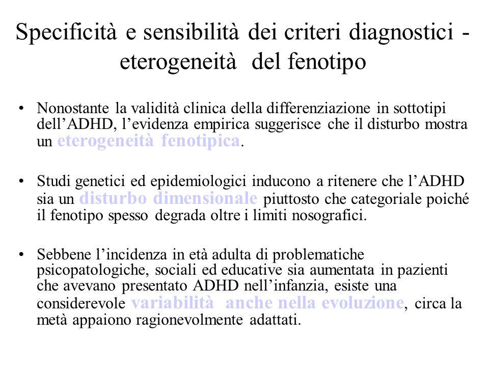 Specificità e sensibilità dei criteri diagnostici - eterogeneità del fenotipo