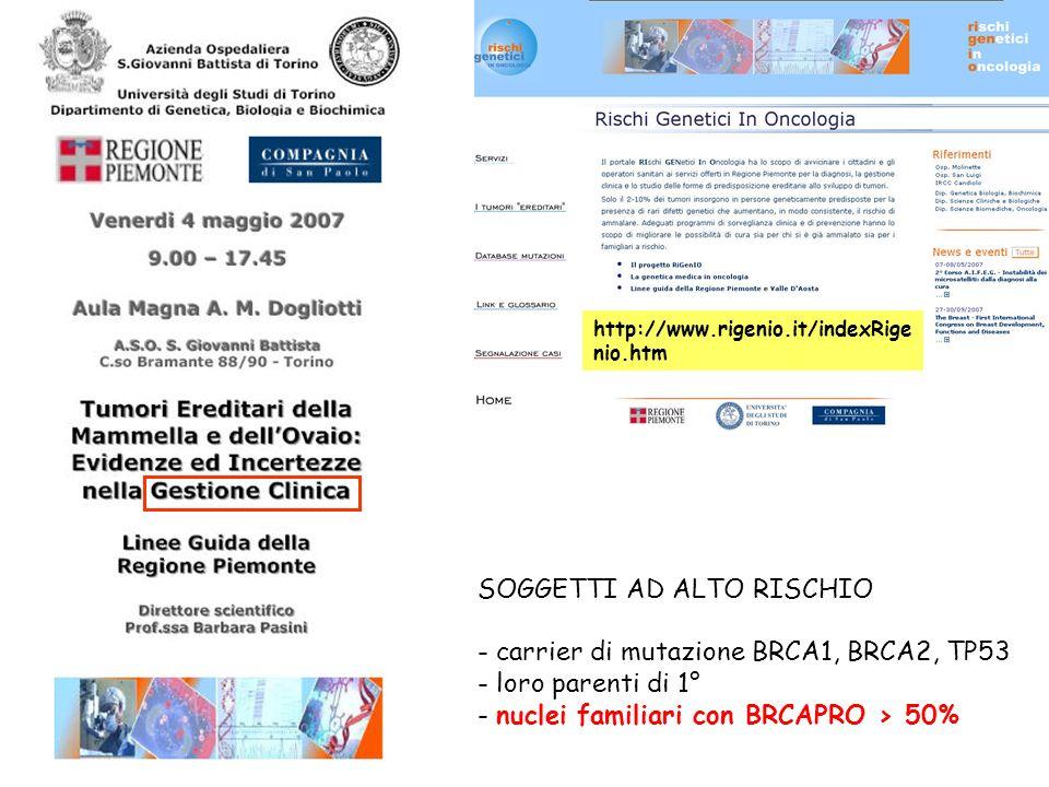 SOGGETTI AD ALTO RISCHIO - carrier di mutazione BRCA1, BRCA2, TP53