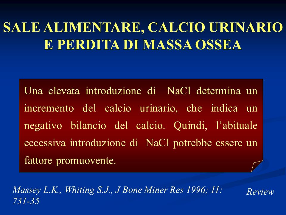 SALE ALIMENTARE, CALCIO URINARIO E PERDITA DI MASSA OSSEA