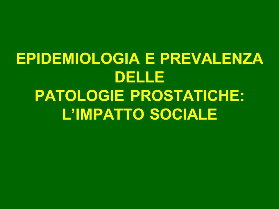 EPIDEMIOLOGIA E PREVALENZA PATOLOGIE PROSTATICHE: