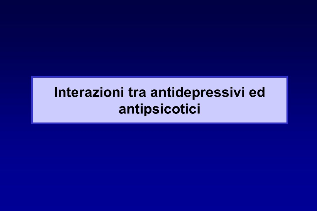 Interazioni tra antidepressivi ed antipsicotici