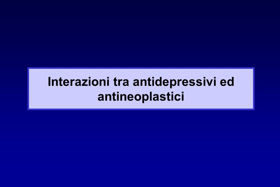 Interazioni tra antidepressivi ed antineoplastici