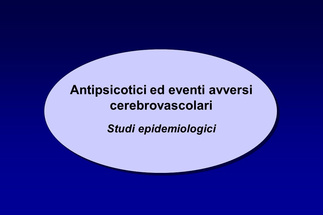 Antipsicotici ed eventi avversi cerebrovascolari