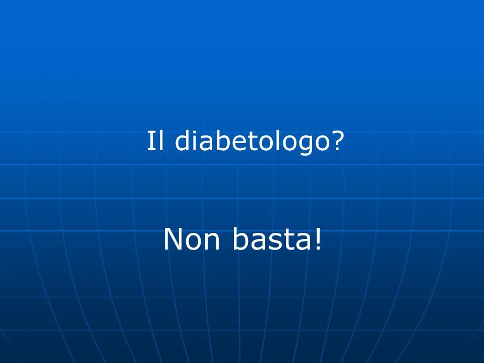 Il diabetologo Non basta!