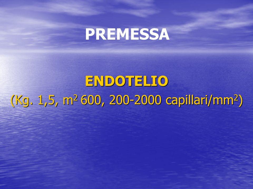PREMESSA ENDOTELIO (Kg. 1,5, m2 600, 200-2000 capillari/mm2)