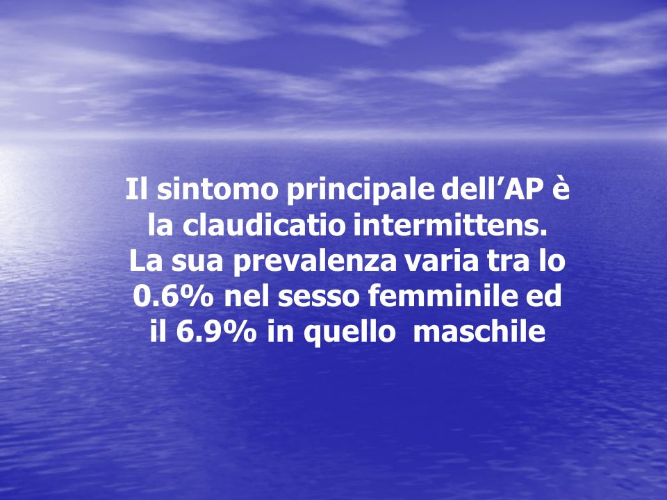 Il sintomo principale dell'AP è la claudicatio intermittens.