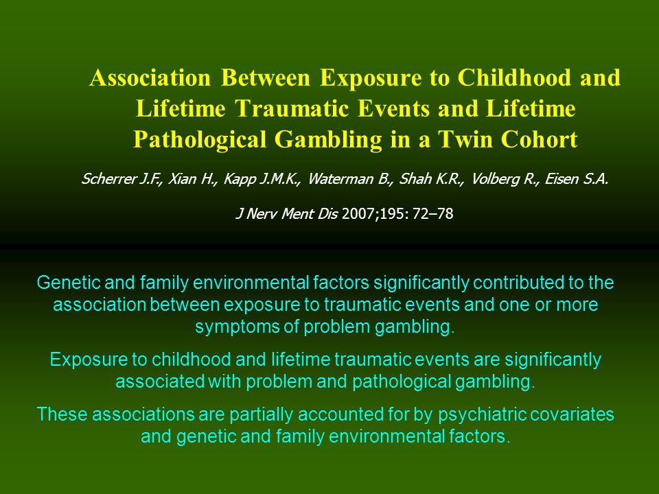 Association Between Exposure to Childhood and Lifetime Traumatic Events and Lifetime Pathological Gambling in a Twin Cohort