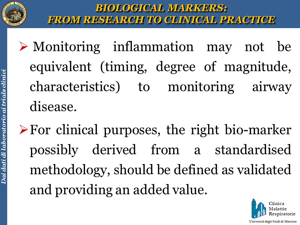 BIOLOGICAL MARKERS: FROM RESEARCH TO CLINICAL PRACTICE