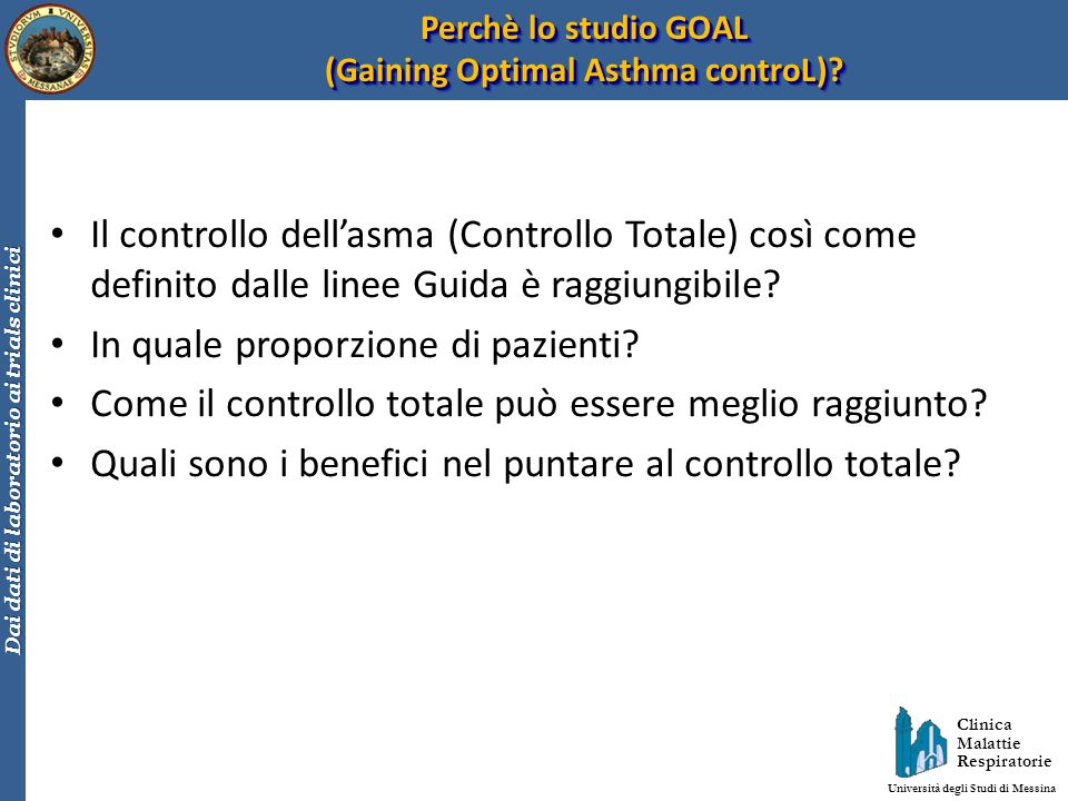 Perchè lo studio GOAL (Gaining Optimal Asthma controL)